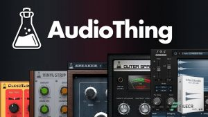 AudioThing Effect Bundle Crack 2021 [Win + Mac] VST Free
