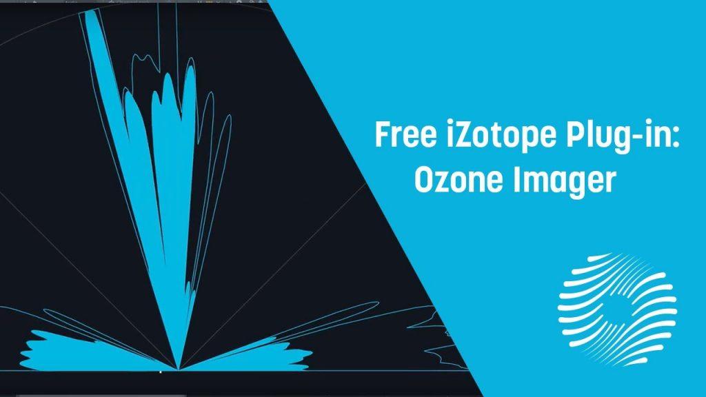 Ozone Imager Crack Full Version Free Plugin 2021 Download